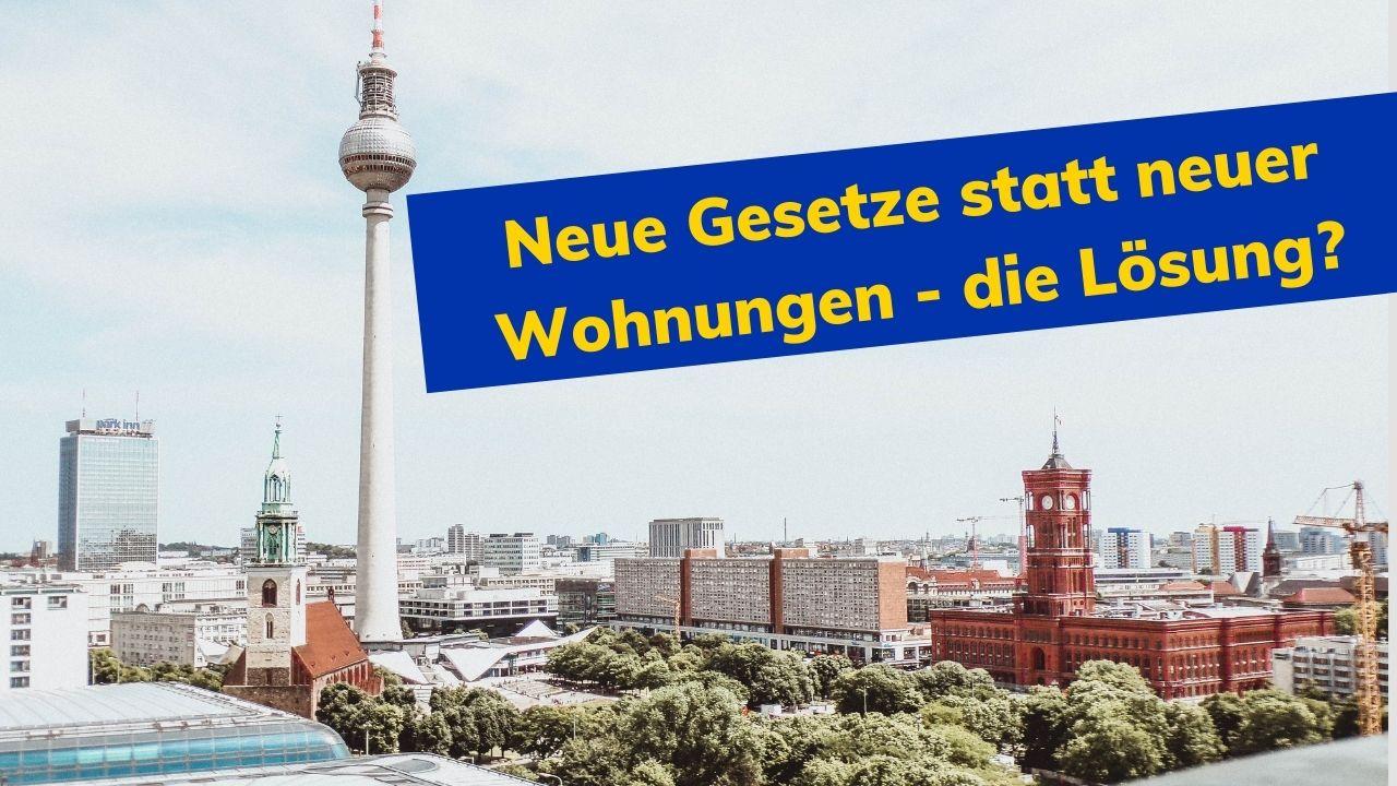 Immobilienmakler Berlin - neue Gesetzte statt Wohnraum?